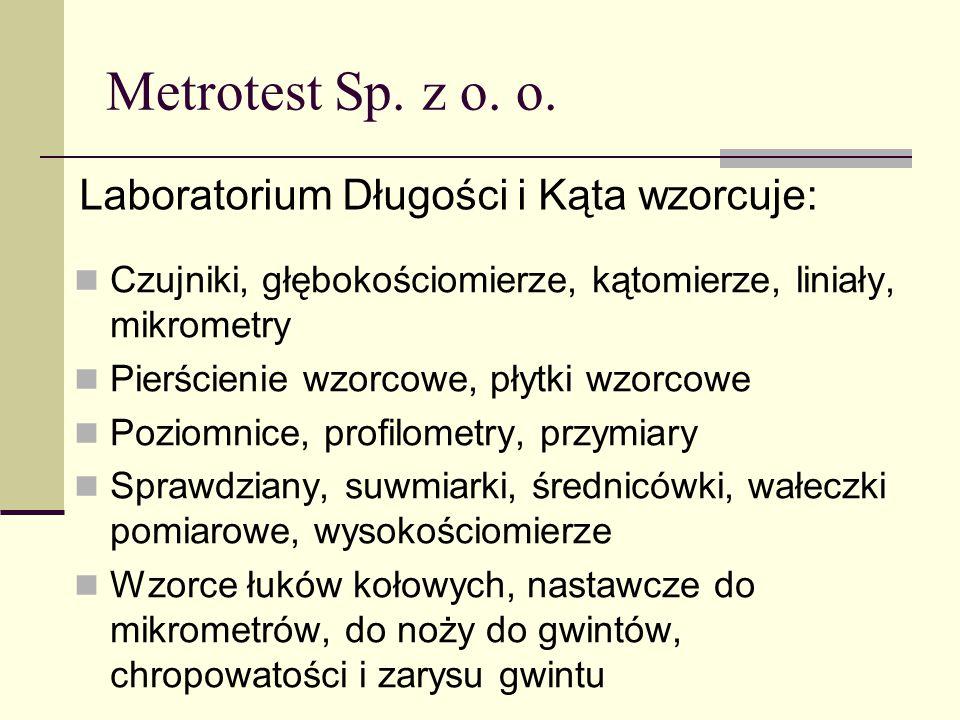 Metrotest Sp. z o. o. Laboratorium Długości i Kąta wzorcuje: