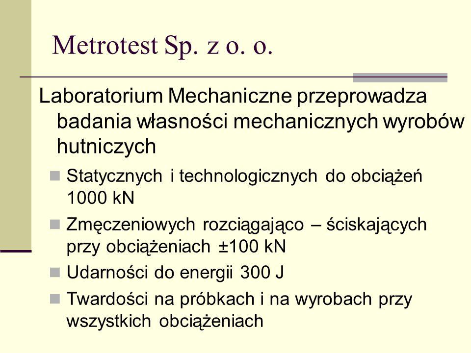 Metrotest Sp. z o. o. Laboratorium Mechaniczne przeprowadza badania własności mechanicznych wyrobów hutniczych.