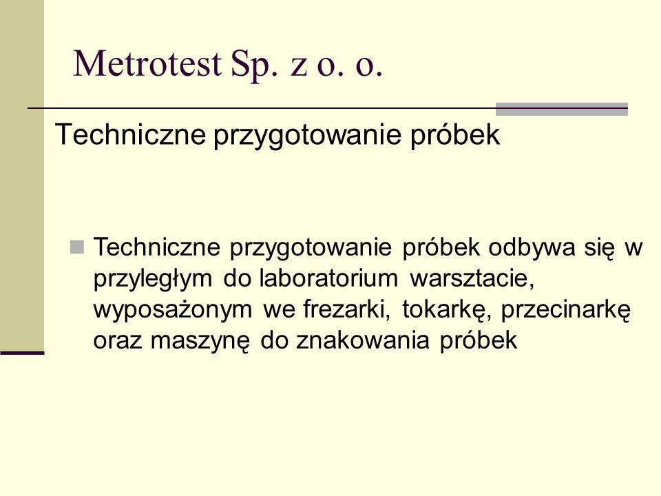 Metrotest Sp. z o. o. Techniczne przygotowanie próbek