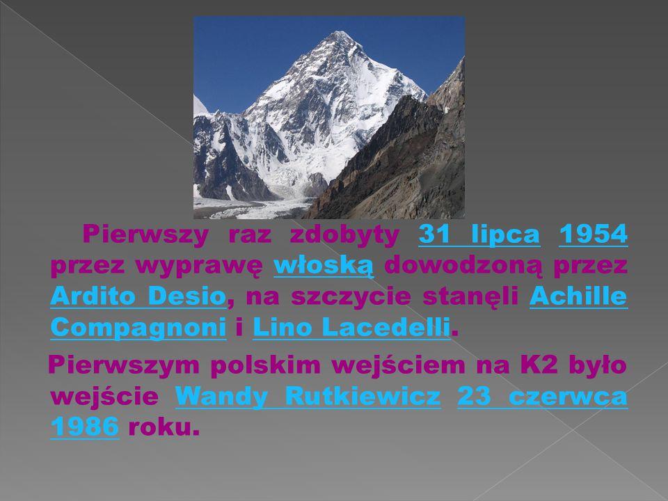 Pierwszy raz zdobyty 31 lipca 1954 przez wyprawę włoską dowodzoną przez Ardito Desio, na szczycie stanęli Achille Compagnoni i Lino Lacedelli.