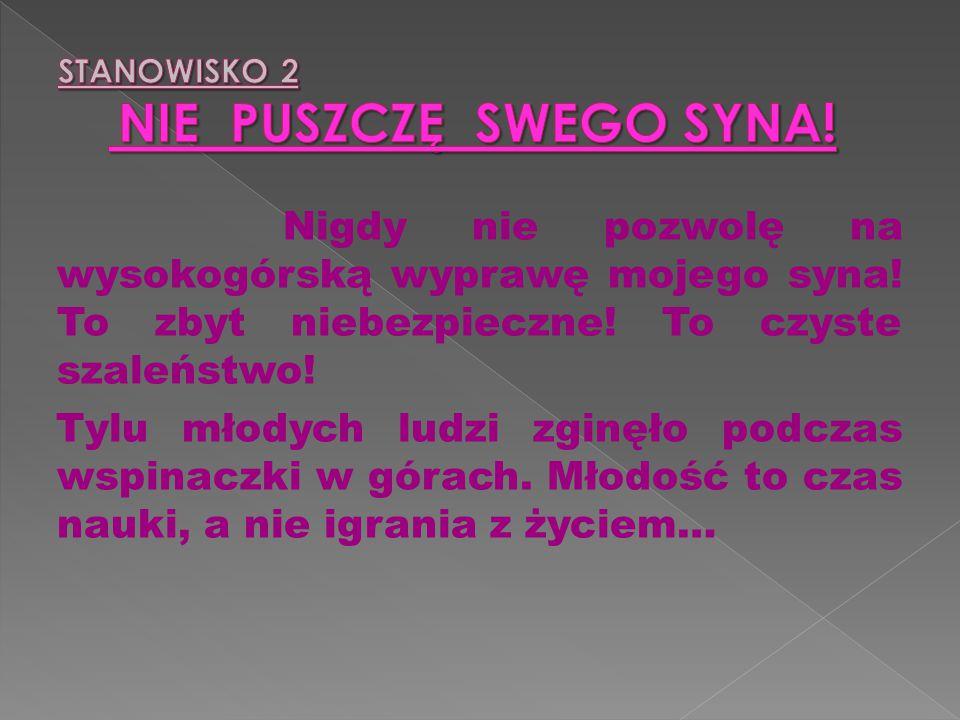 STANOWISKO 2 NIE PUSZCZĘ SWEGO SYNA!