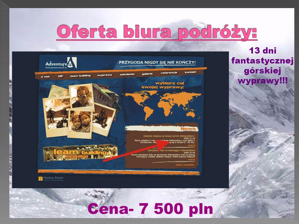 Oferta biura podróży: Cena- 7 500 pln. 13 dni fantastycznej górskiej
