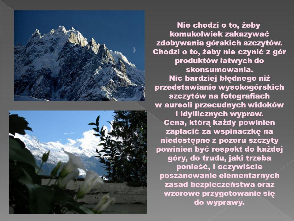 Nie chodzi o to, żeby komukolwiek zakazywać zdobywania górskich szczytów.