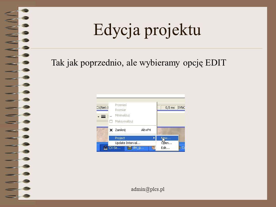 Edycja projektu Tak jak poprzednio, ale wybieramy opcję EDIT