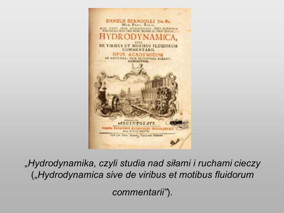 """""""Hydrodynamika, czyli studia nad siłami i ruchami cieczy (""""Hydrodynamica sive de viribus et motibus fluidorum commentarii )."""