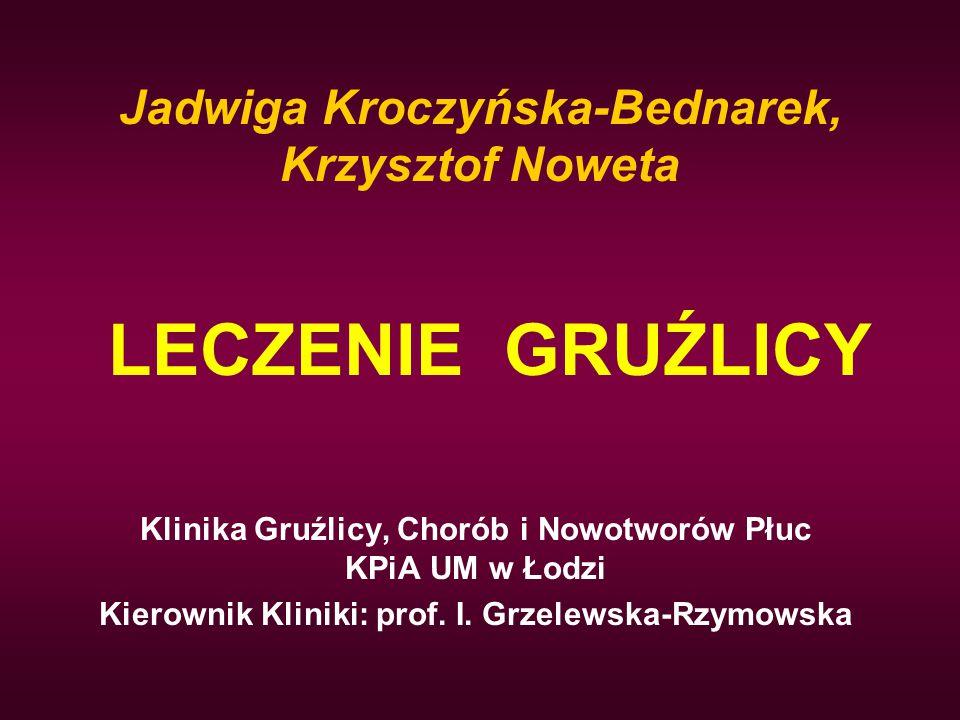 LECZENIE GRUŹLICY Jadwiga Kroczyńska-Bednarek, Krzysztof Noweta