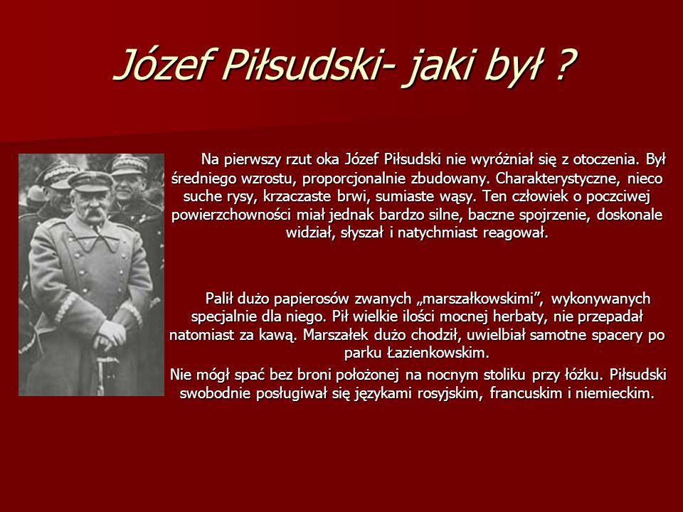 Józef Piłsudski- jaki był