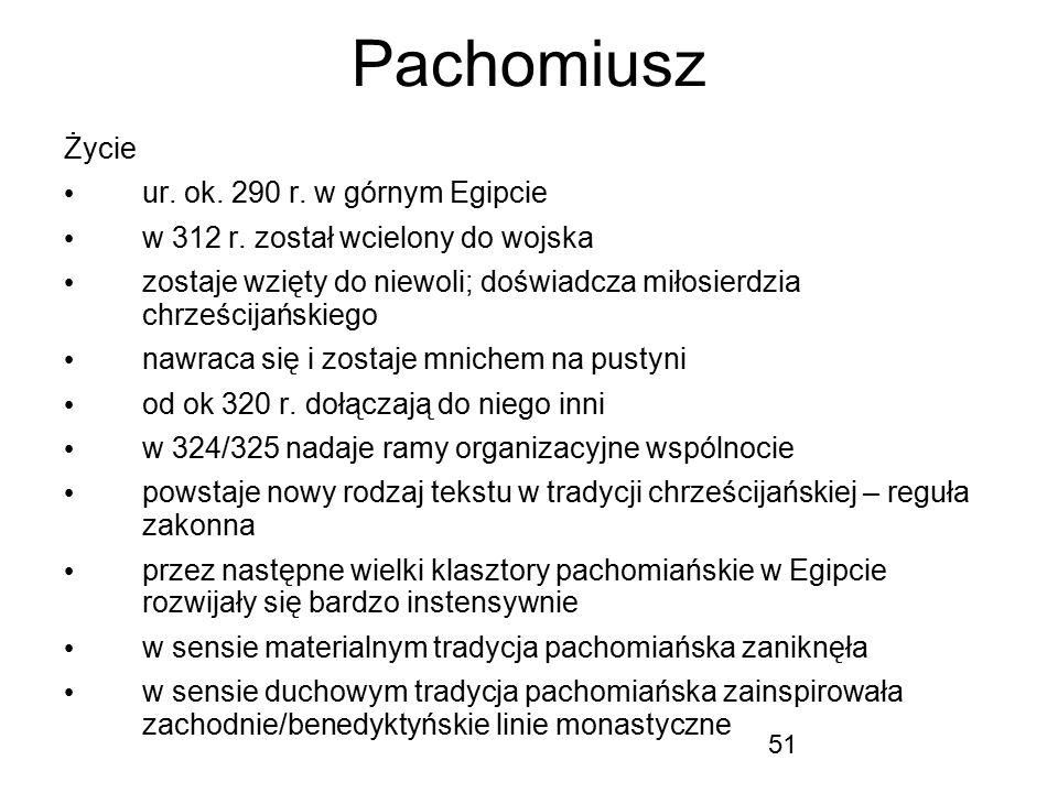 Pachomiusz Życie ur. ok. 290 r. w górnym Egipcie
