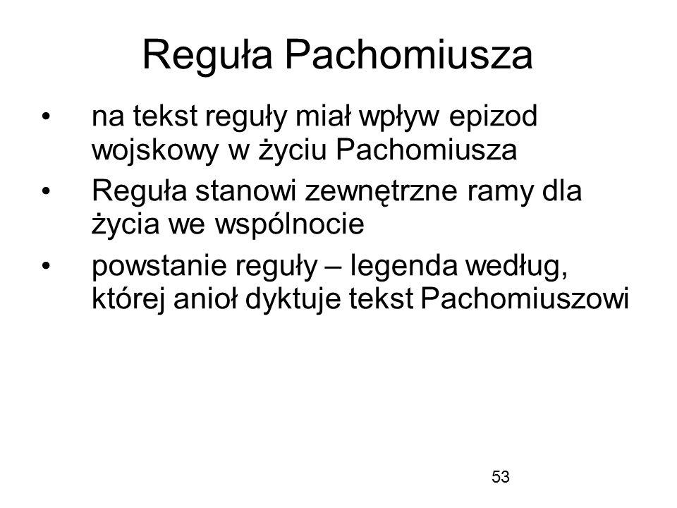 Reguła Pachomiusza na tekst reguły miał wpływ epizod wojskowy w życiu Pachomiusza. Reguła stanowi zewnętrzne ramy dla życia we wspólnocie.