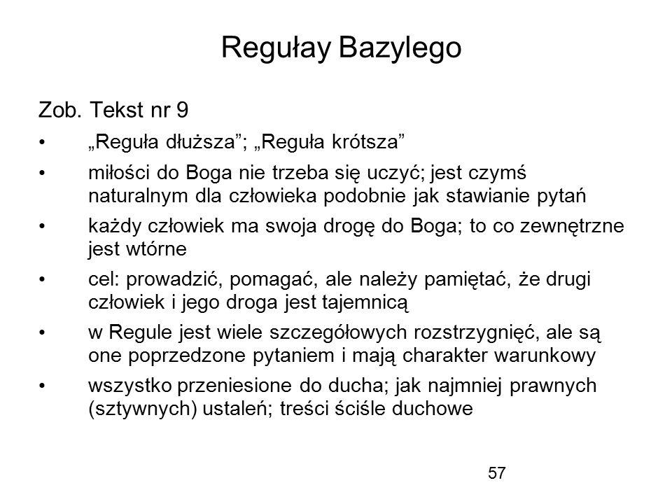 "Regułay Bazylego Zob. Tekst nr 9 ""Reguła dłuższa ; ""Reguła krótsza"