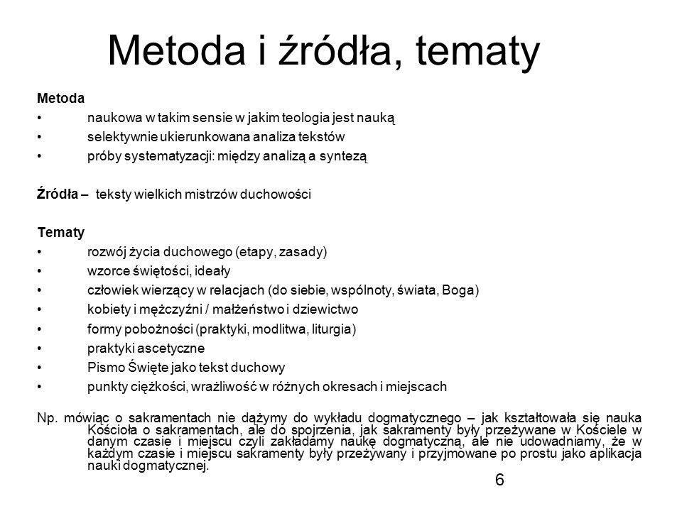 Metoda i źródła, tematy Metoda