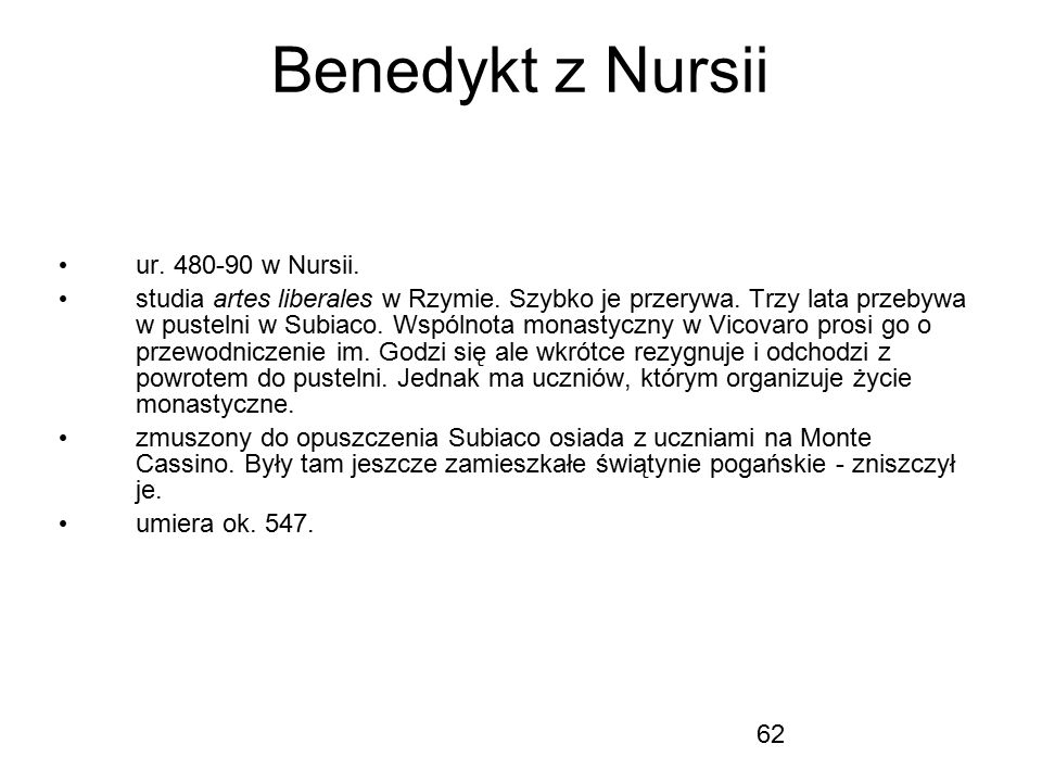 Benedykt z Nursii ur. 480-90 w Nursii.