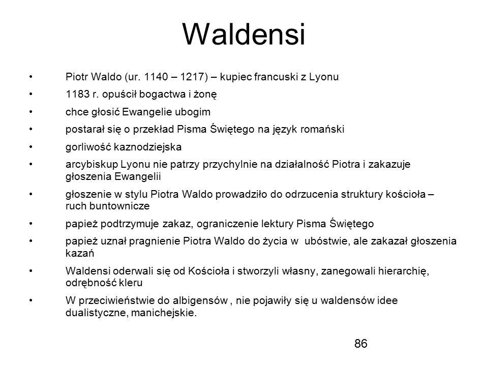Waldensi Piotr Waldo (ur. 1140 – 1217) – kupiec francuski z Lyonu