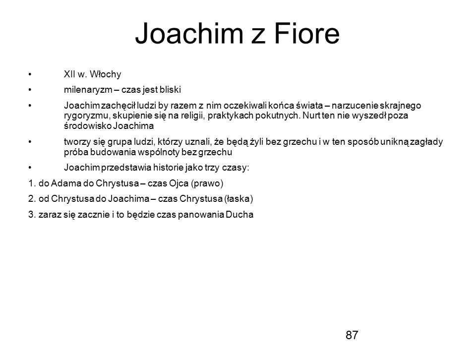 Joachim z Fiore XII w. Włochy milenaryzm – czas jest bliski