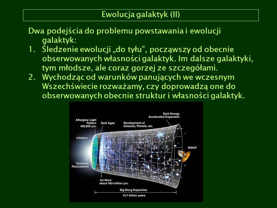 Ewolucja galaktyk (II)
