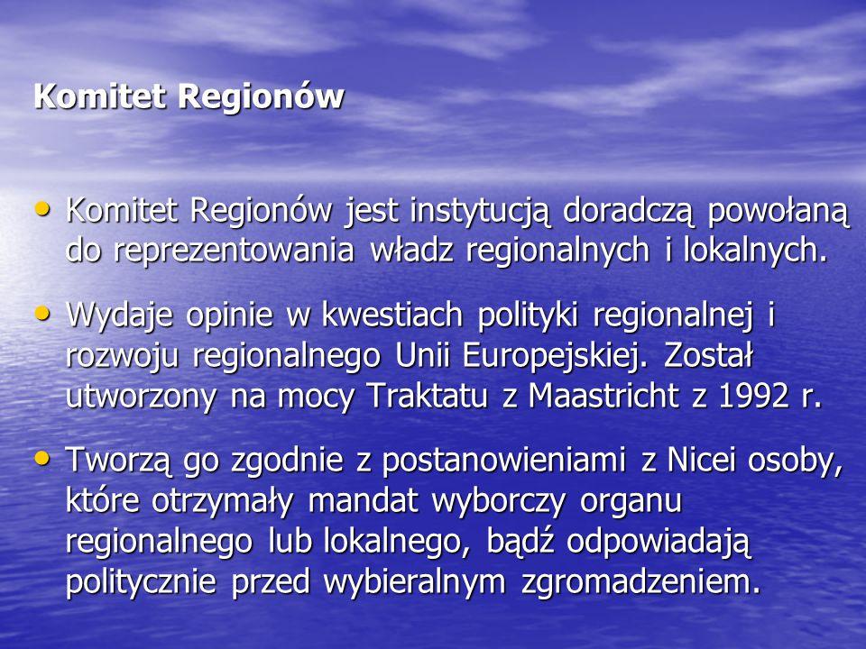 Komitet Regionów Komitet Regionów jest instytucją doradczą powołaną do reprezentowania władz regionalnych i lokalnych.