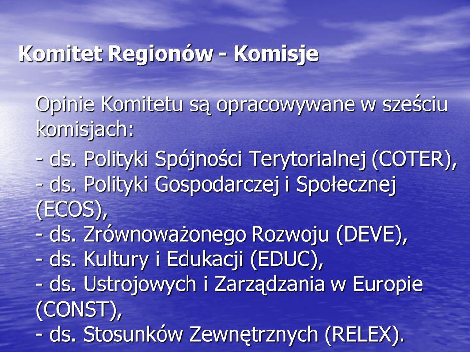 Komitet Regionów - Komisje Opinie Komitetu są opracowywane w sześciu komisjach:
