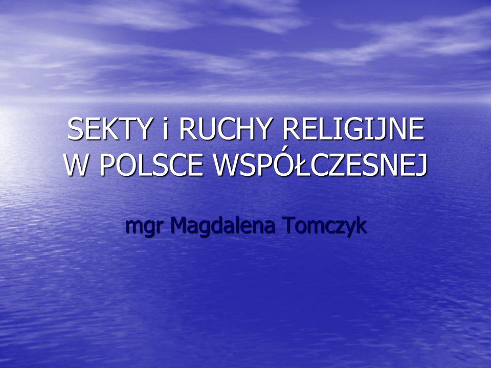 SEKTY i RUCHY RELIGIJNE W POLSCE WSPÓŁCZESNEJ