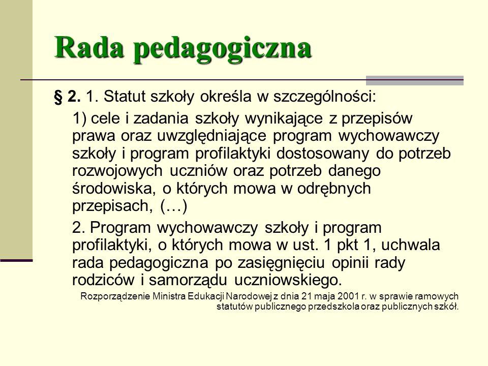 Rada pedagogiczna § 2. 1. Statut szkoły określa w szczególności:
