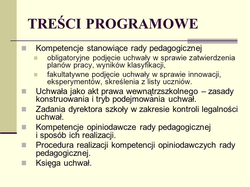 TREŚCI PROGRAMOWE Kompetencje stanowiące rady pedagogicznej