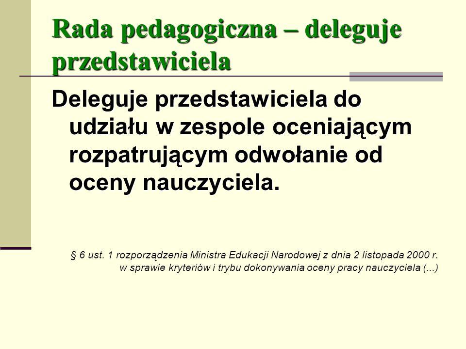 Rada pedagogiczna – deleguje przedstawiciela