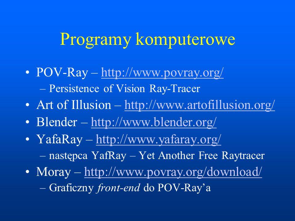 Programy komputerowe POV-Ray – http://www.povray.org/