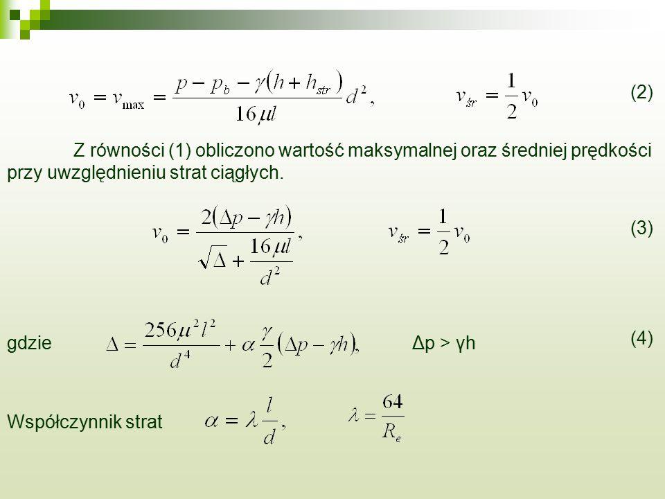 (2) Z równości (1) obliczono wartość maksymalnej oraz średniej prędkości. przy uwzględnieniu strat ciągłych.