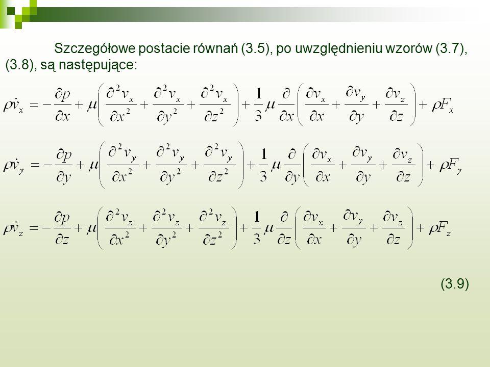 Szczegółowe postacie równań (3. 5), po uwzględnieniu wzorów (3. 7), (3
