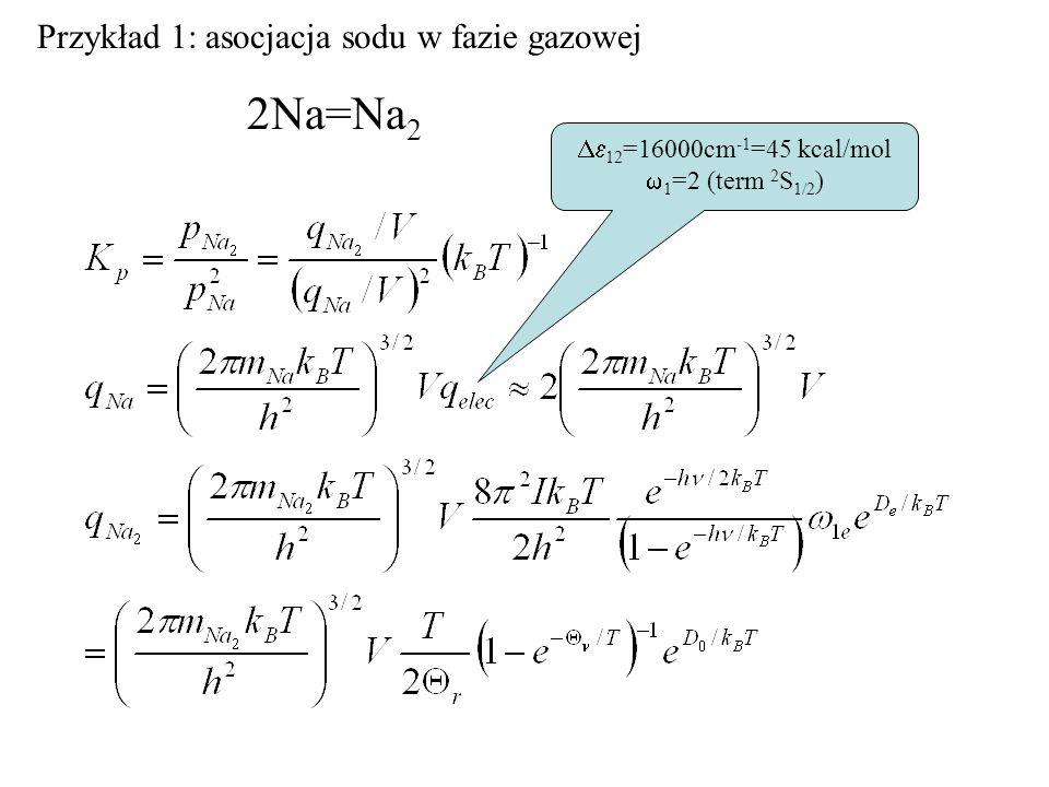 2Na=Na2 Przykład 1: asocjacja sodu w fazie gazowej