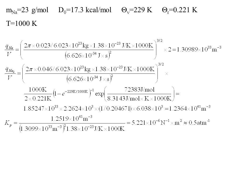 mNa=23 g/mol D0=17.3 kcal/mol Qn=229 K Qr=0.221 K