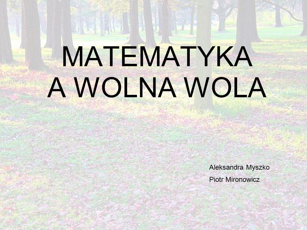 MATEMATYKA A WOLNA WOLA