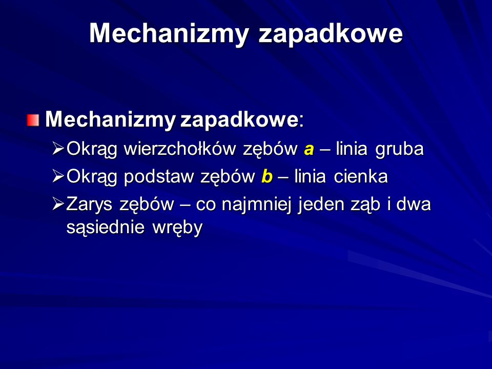 Mechanizmy zapadkowe Mechanizmy zapadkowe: