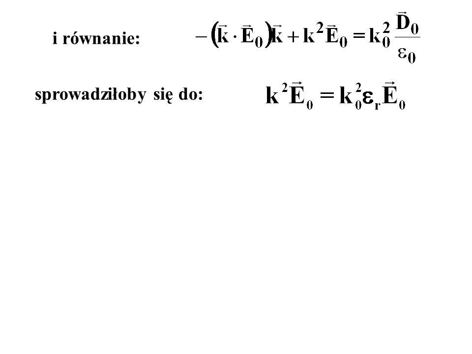 i równanie: sprowadziłoby się do: