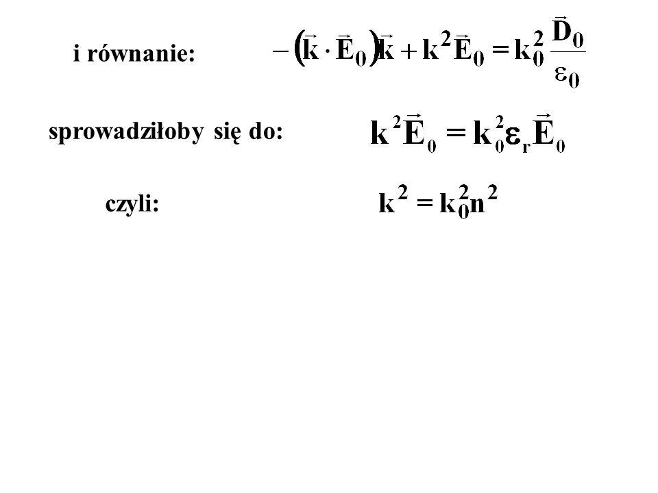 i równanie: sprowadziłoby się do: czyli: