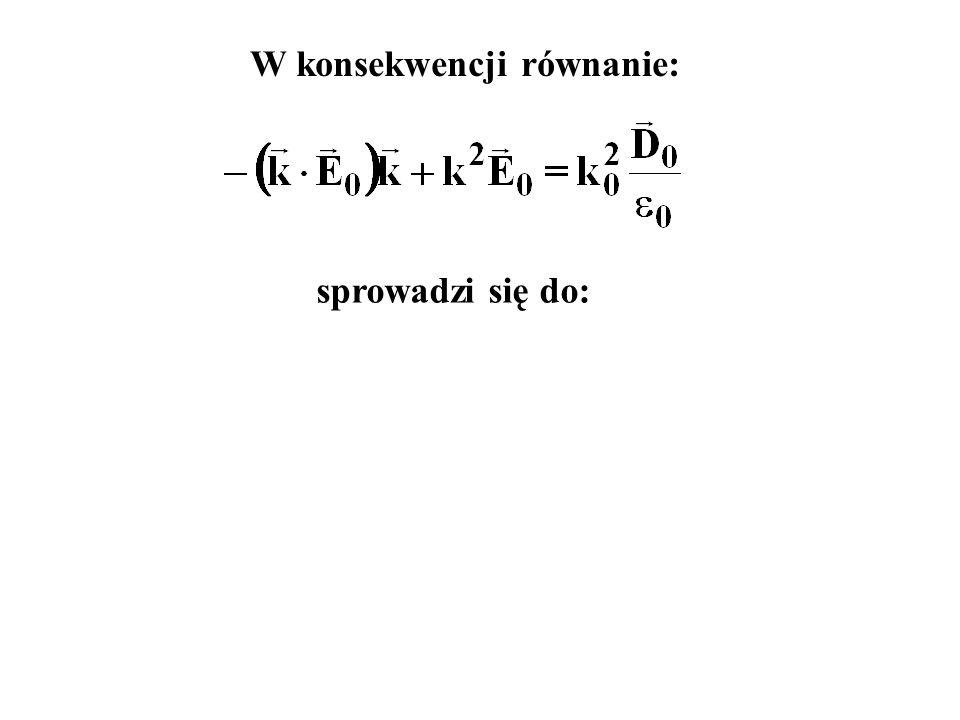 W konsekwencji równanie:
