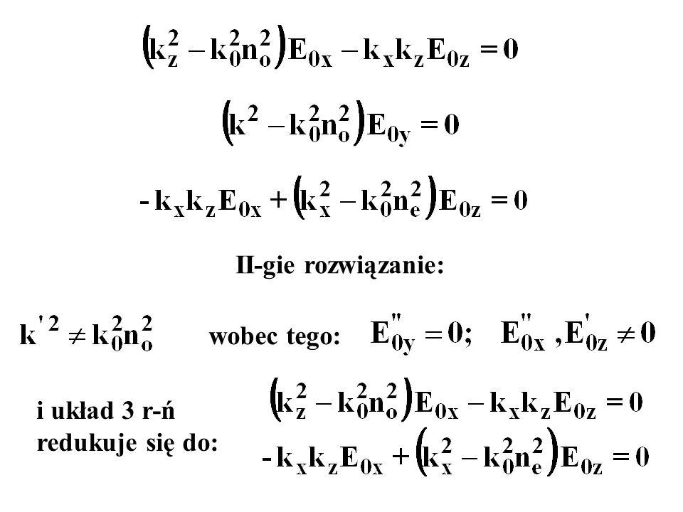 II-gie rozwiązanie: wobec tego: i układ 3 r-ń redukuje się do:
