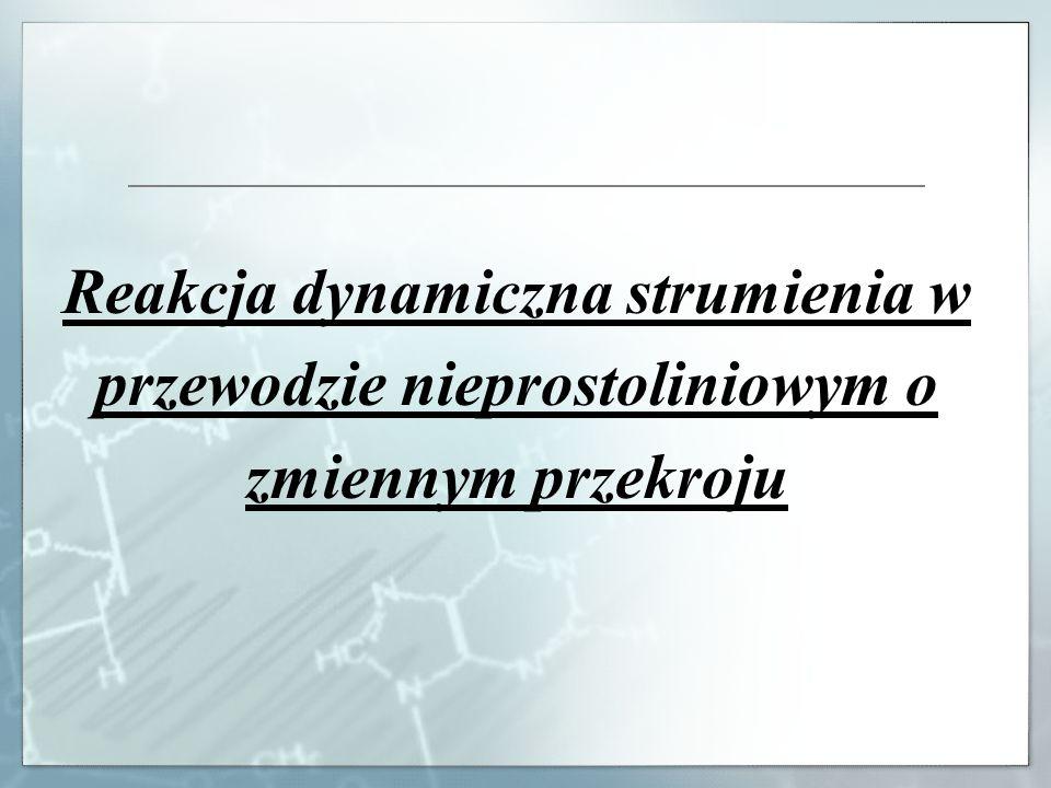 Reakcja dynamiczna strumienia w przewodzie nieprostoliniowym o