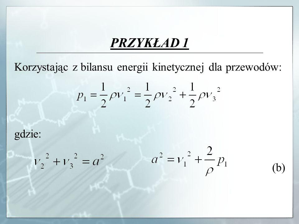 PRZYKŁAD 1 Korzystając z bilansu energii kinetycznej dla przewodów: