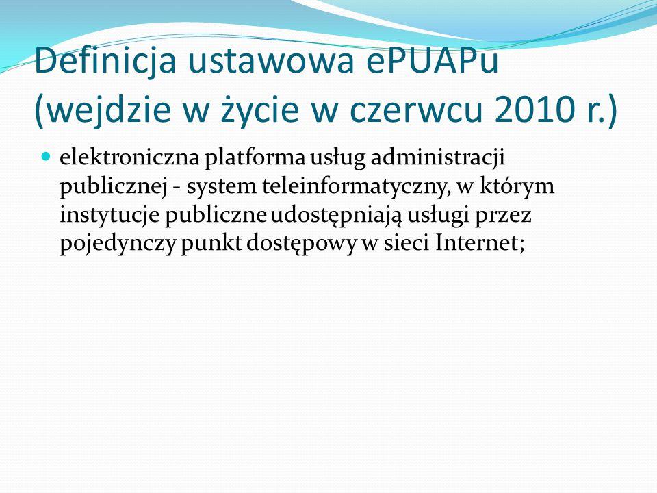 Definicja ustawowa ePUAPu (wejdzie w życie w czerwcu 2010 r.)