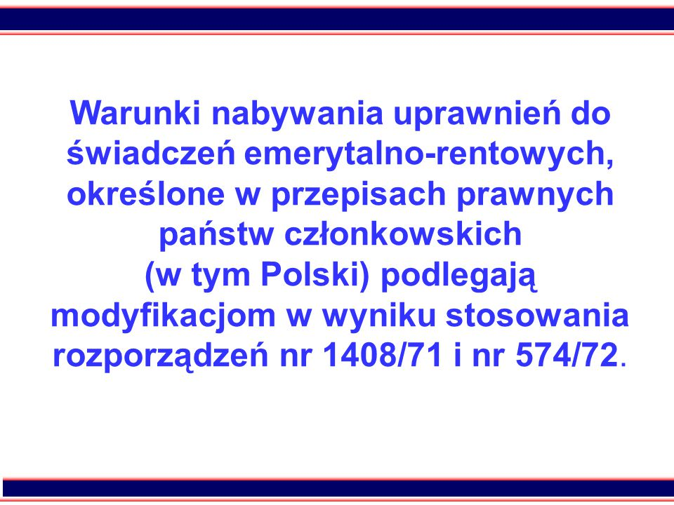 Warunki nabywania uprawnień do świadczeń emerytalno-rentowych, określone w przepisach prawnych państw członkowskich