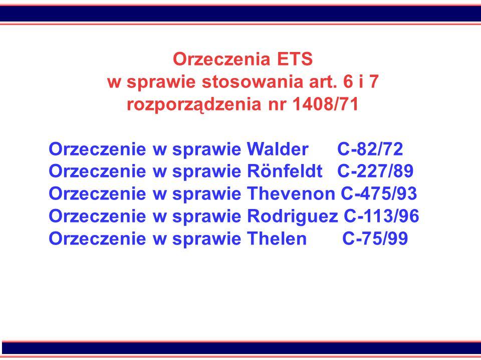 w sprawie stosowania art. 6 i 7 rozporządzenia nr 1408/71