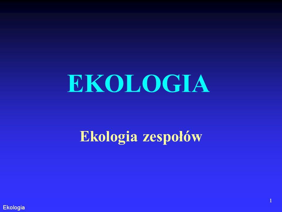 EKOLOGIA Ekologia zespołów