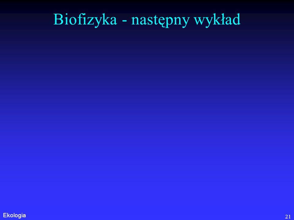 Biofizyka - następny wykład