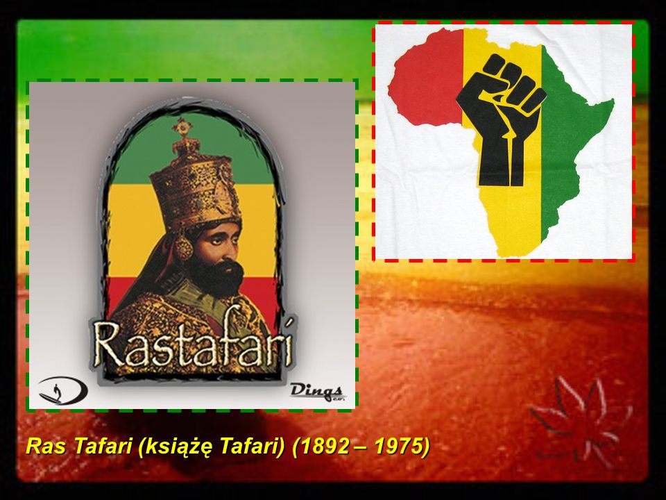 Ras Tafari (książę Tafari) (1892 – 1975)