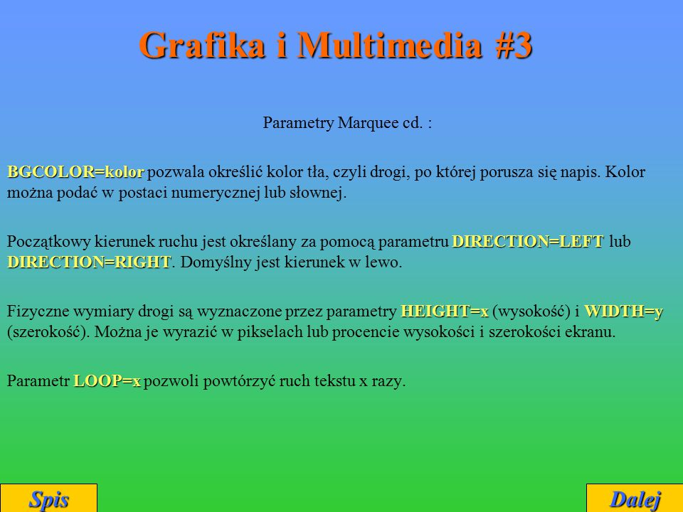 Grafika i Multimedia #3 Spis Dalej Parametry Marquee cd. :