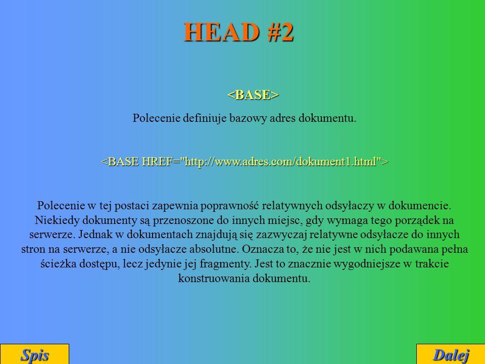 HEAD #2 Spis Dalej <BASE>