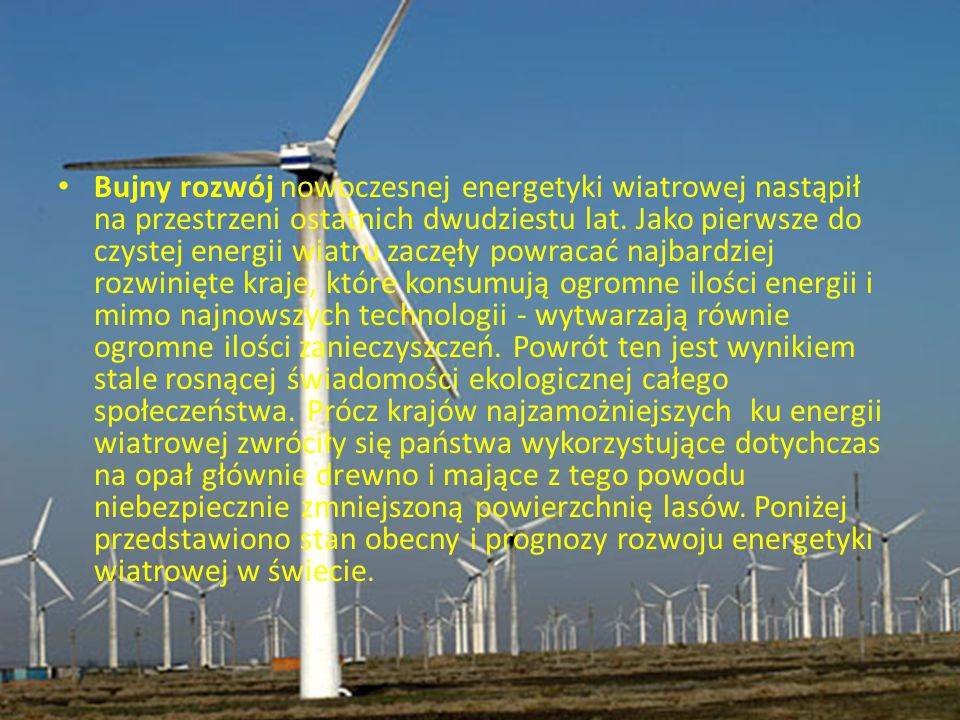 Bujny rozwój nowoczesnej energetyki wiatrowej nastąpił na przestrzeni ostatnich dwudziestu lat.