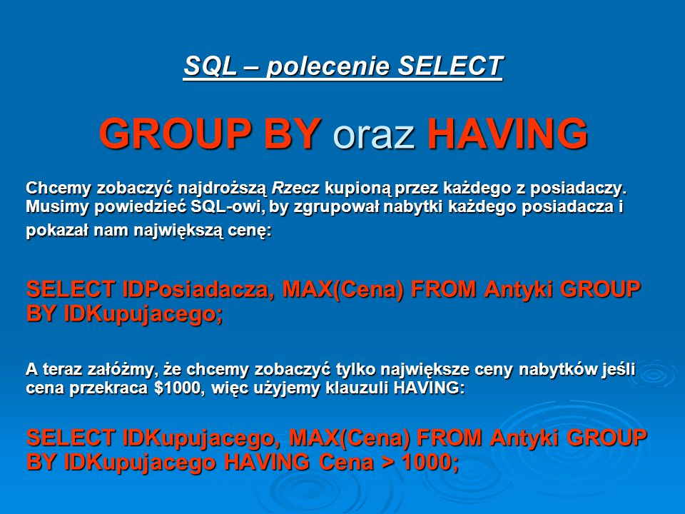 GROUP BY oraz HAVING SQL – polecenie SELECT