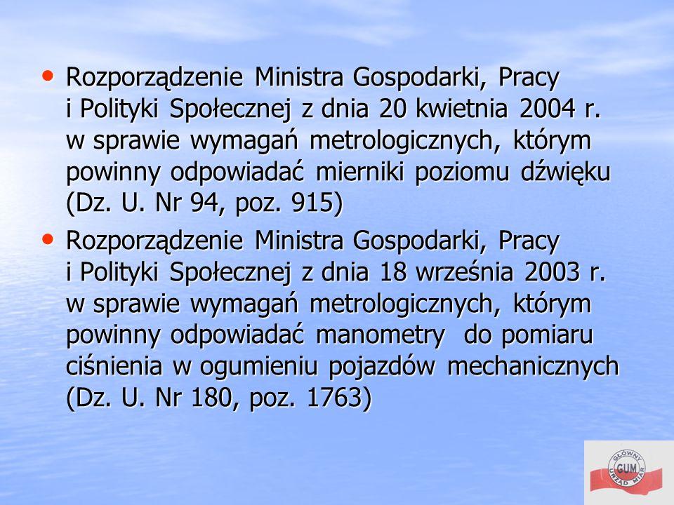 Rozporządzenie Ministra Gospodarki, Pracy i Polityki Społecznej z dnia 20 kwietnia 2004 r. w sprawie wymagań metrologicznych, którym powinny odpowiadać mierniki poziomu dźwięku (Dz. U. Nr 94, poz. 915)