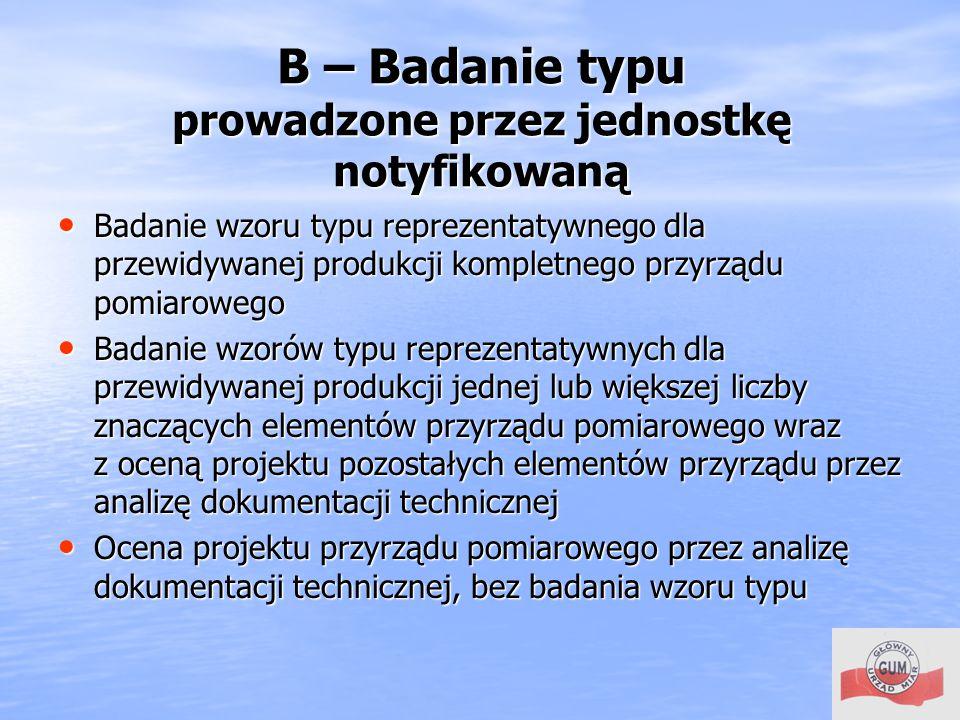 B – Badanie typu prowadzone przez jednostkę notyfikowaną